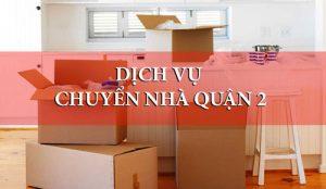Nhu cầu dùng dịch vụ chuyển nhà quận 2 ngày càng cao